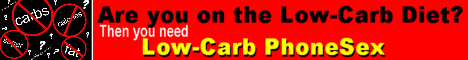 Are you looking to enhance your low-carb diet? By adding a little low-carb phonesex to your life you can masturbate yourself to greater weight loss and a healthier life.